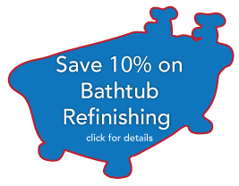 save 10% on bathtub refinishing!