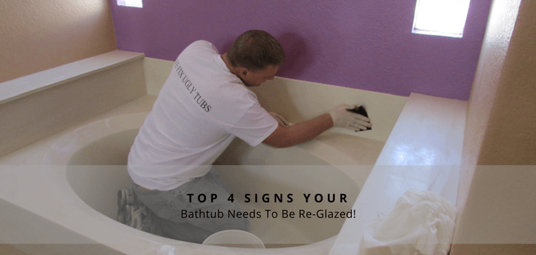 Top 4 Signs that Your Bathtub Needs to be Re-Glazed