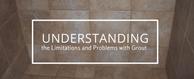 Understanding the limitations and problems with grout