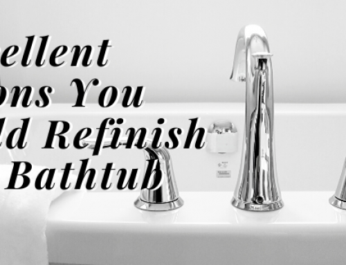 4 Excellent Reasons You Should Refinish Your Bathtub
